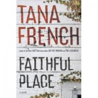 Waiting on Wednesday: Faithful Place by Tana French