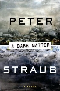 Review: A Dark Matter by Peter Straub