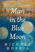 Review: Man in the Blue Moon by Michael Morris
