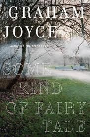 Review: Some Kind of Fairy Tale by Graham Joyce