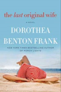 Review: The Last Original Wife by Dorothea Benton Frank