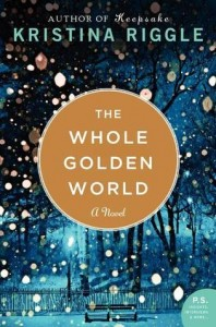 Review: The Whole Golden World by Kristina Riggle