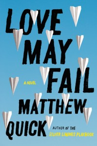 Review: Love May Fail by Matthew Quick