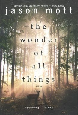 Review: The Wonder of All Things by Jason Mott
