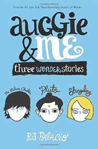 Review: Auggie & Me: Three Wonder Stories by R. J. Palacio