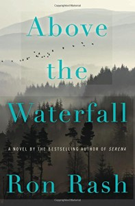 Review at a Glance: Above the Waterfall by Ron Rash