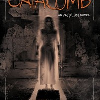 Review: Asylum #3: Catacomb by Madeleine Roux