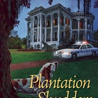 Review: Plantation Shudders: A Cajun Country Mystery by Ellen Bryon