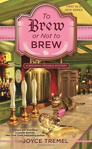 Review: To Brew or Not to Brew: A Brewing Trouble Mystery by Joyce Tremel