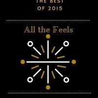 Best of 2015: Books That Gave Me All the Feels
