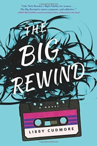 Review: The Big Rewind by Libby Cudmore