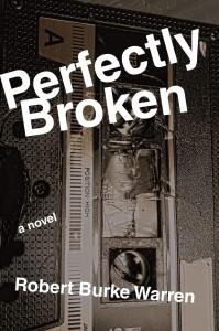 Review: Perfectly Broken by Robert Burke Warren