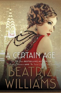 Review: A Certain Age by Beatriz Williams