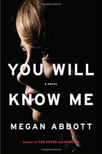 Review: You Will Know Me by Megan Abbott