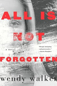 Review: All is Not Forgotten by Wendy Walker