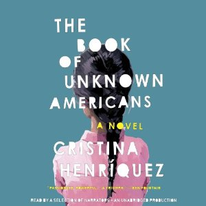 Audiobook Review: The Book of Unknown Americans by Cristina Henríquez