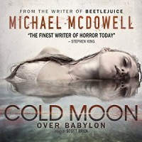 Audiobook Review: Cold Moon Over Babylon by Michael McDowell