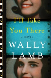 Review: I'll Take You There by Wally Lamb