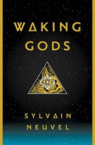 Review: Waking Gods by Sylvain Neuvel