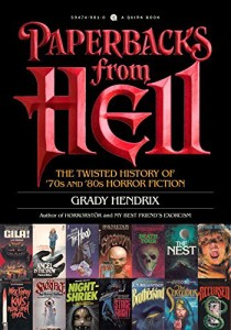 Review: Paperbacks from Hell: The Twisted History of '70s and '80s Horror Fiction by Grady Hendrix